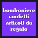BOMBONIERE, CONFETTI e ARTICOLI DA REGALO